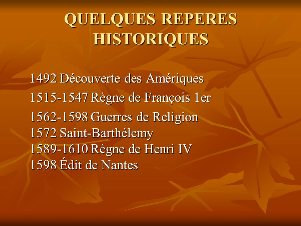 QUELQUES REPERES HISTORIQUES