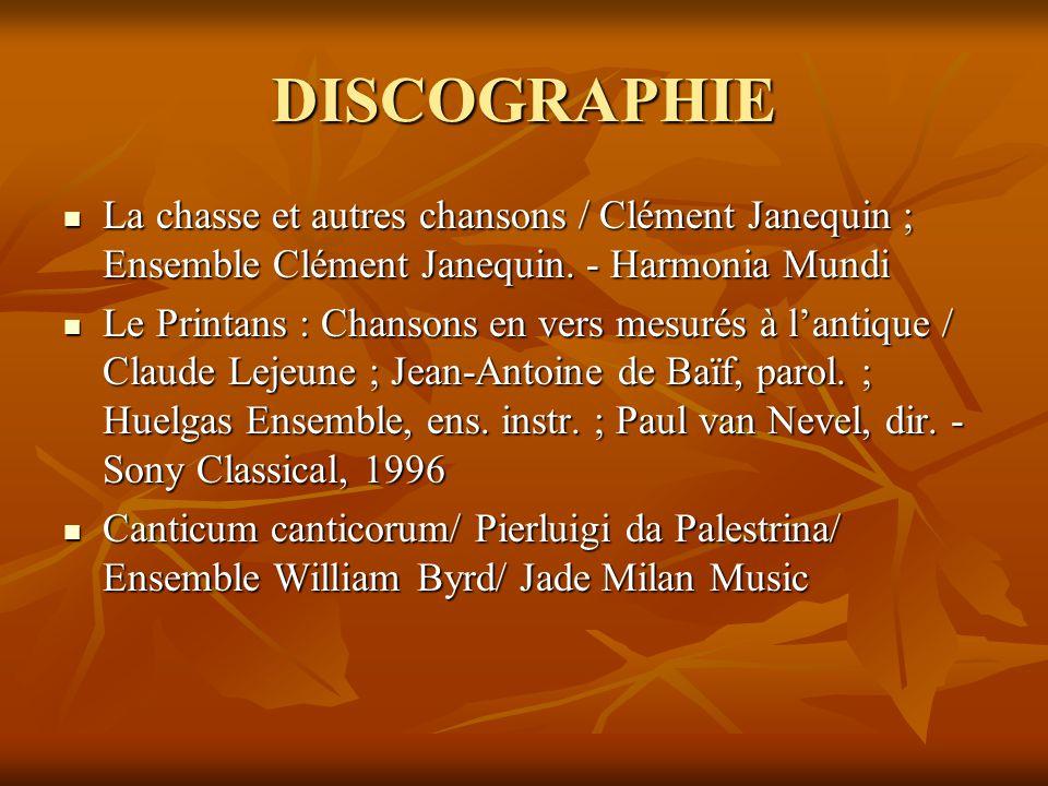 DISCOGRAPHIE La chasse et autres chansons / Clément Janequin ; Ensemble Clément Janequin. - Harmonia Mundi.