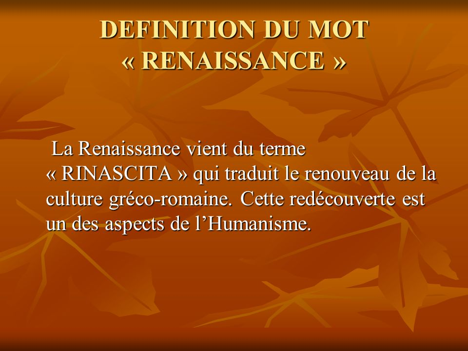 DEFINITION DU MOT « RENAISSANCE »