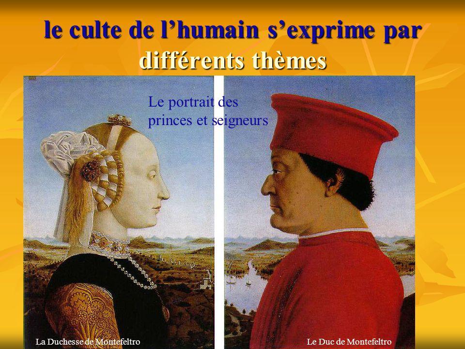 le culte de l'humain s'exprime par différents thèmes