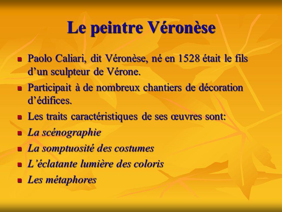 Le peintre Véronèse Paolo Caliari, dit Véronèse, né en 1528 était le fils d'un sculpteur de Vérone.
