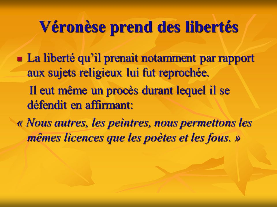 Véronèse prend des libertés
