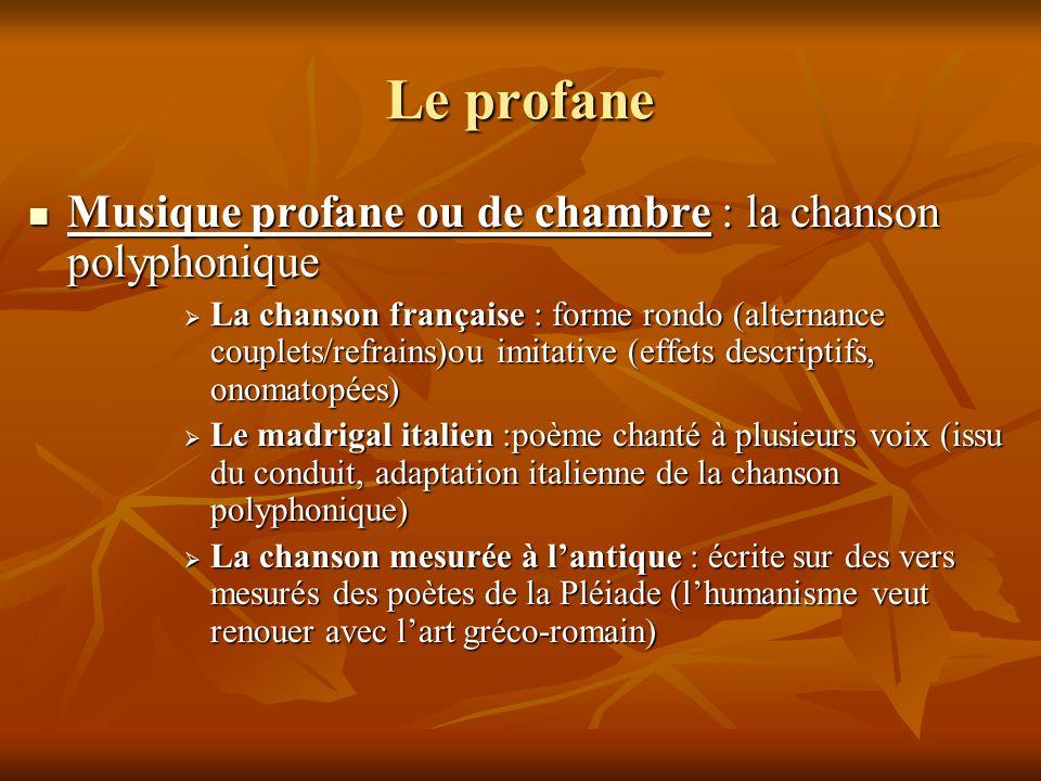 Le profane Musique profane ou de chambre : la chanson polyphonique