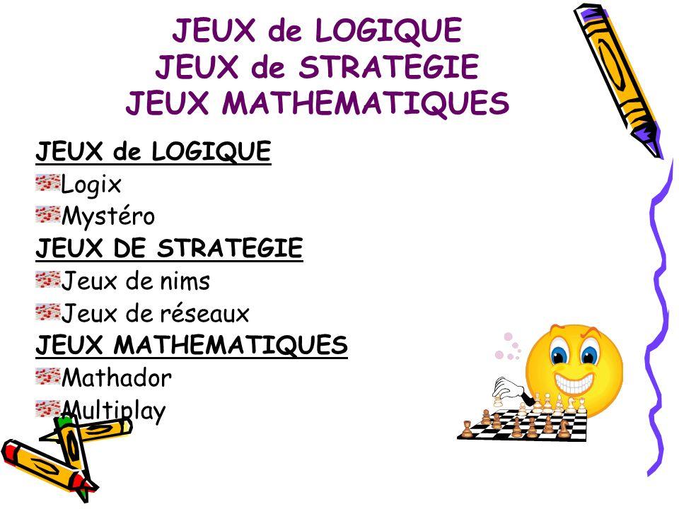 JEUX de LOGIQUE JEUX de STRATEGIE JEUX MATHEMATIQUES