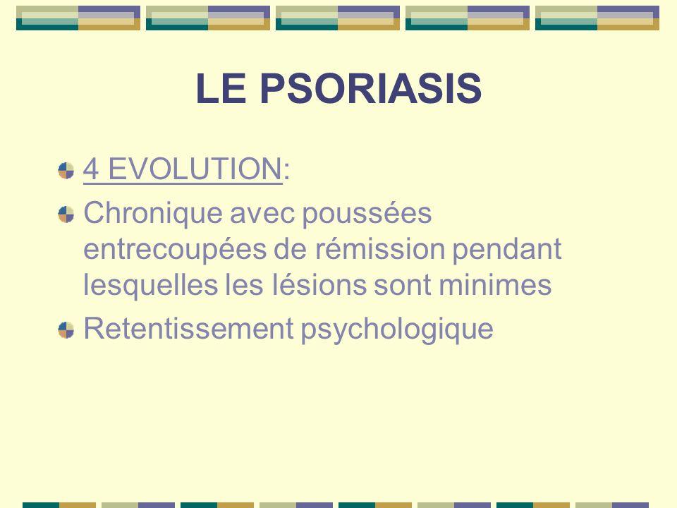 LE PSORIASIS 4 EVOLUTION: