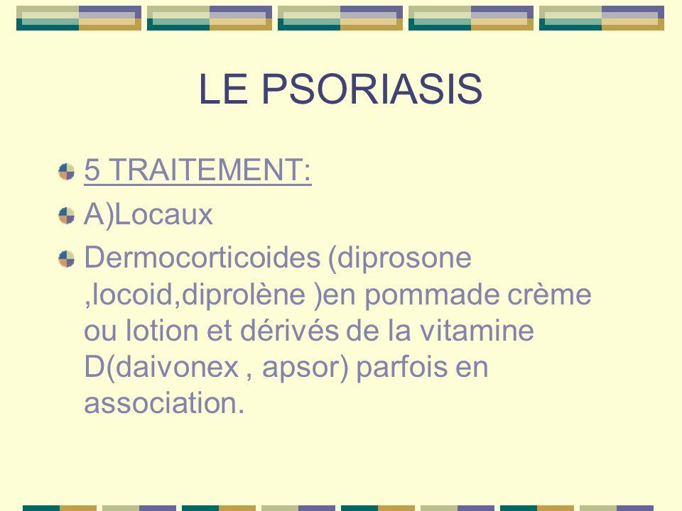 LE PSORIASIS 5 TRAITEMENT: A)Locaux