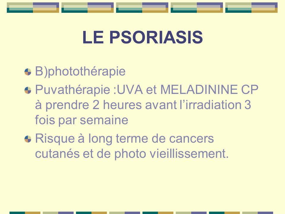 LE PSORIASIS B)photothérapie