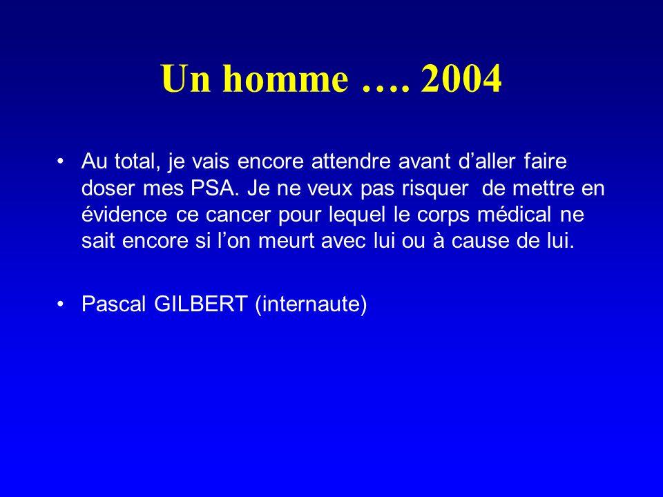 Un homme …. 2004