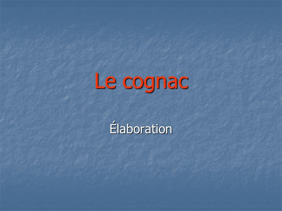 Le cognac Élaboration