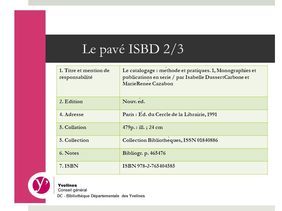 Le pavé ISBD 2/3 1. Titre et mention de responsabilité