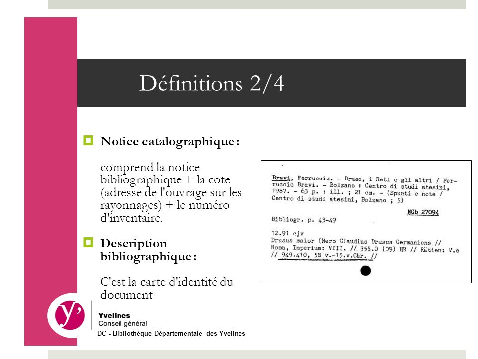 Définitions 2/4 Notice catalographique :