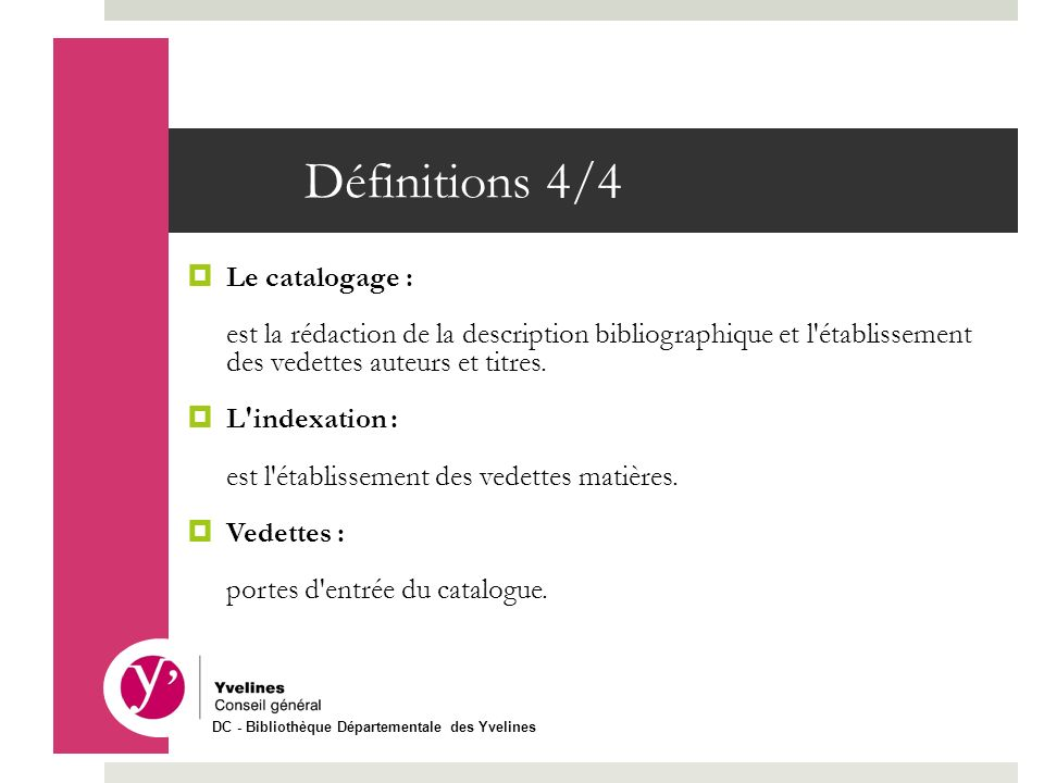 Définitions 4/4 Le catalogage :