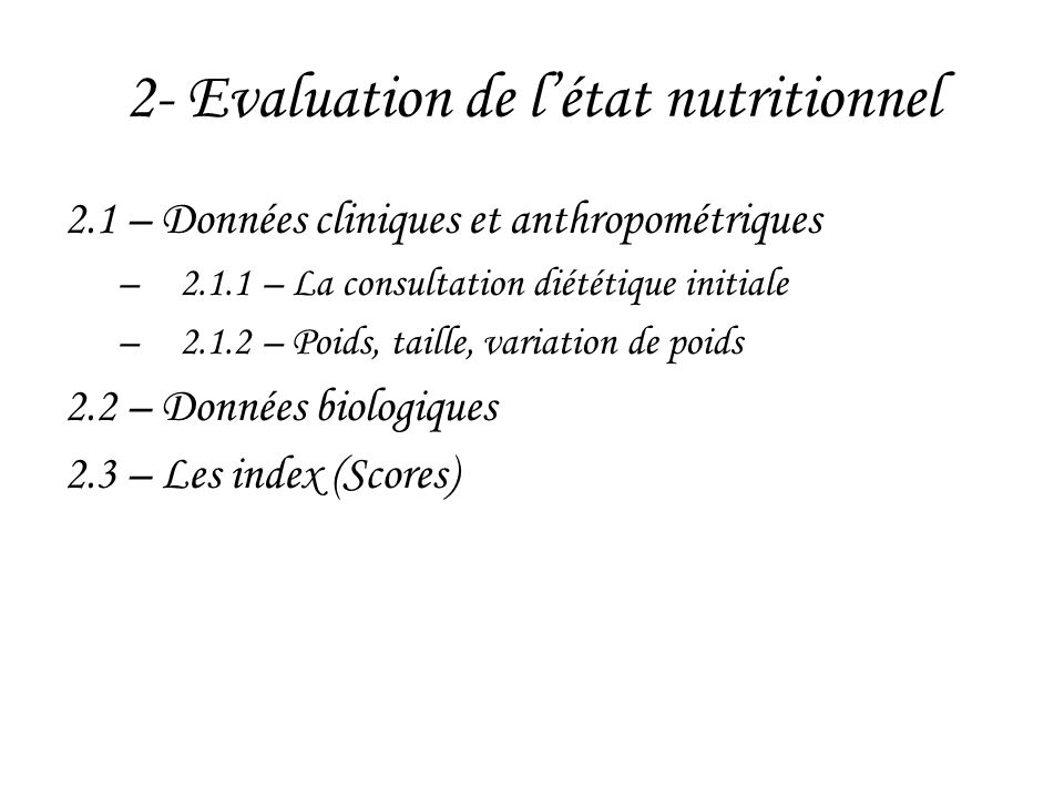2- Evaluation de l'état nutritionnel