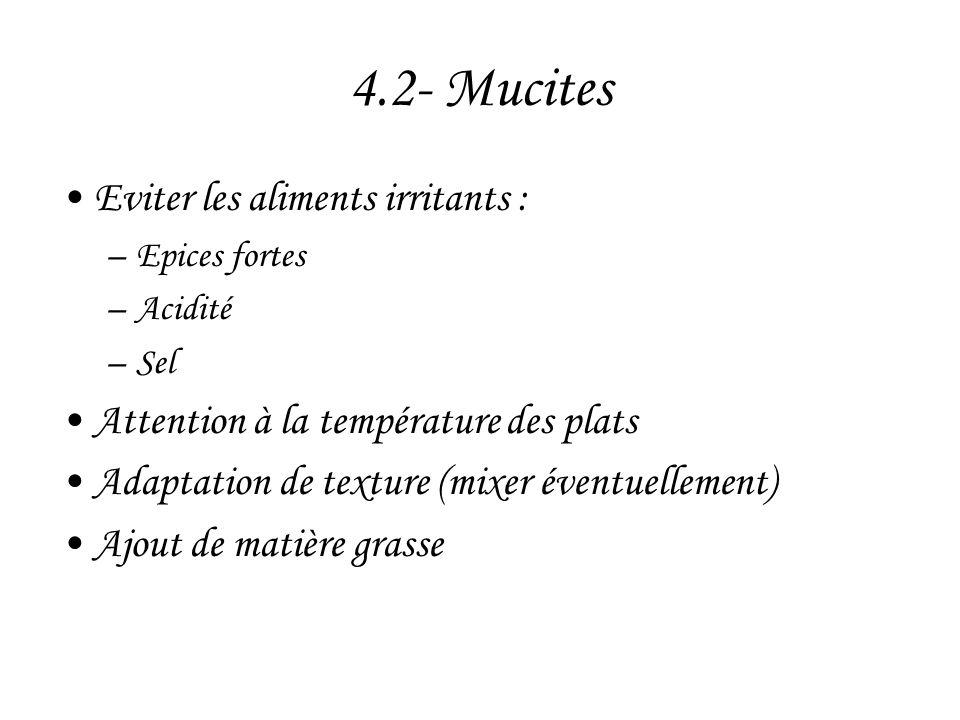 4.2- Mucites Eviter les aliments irritants :
