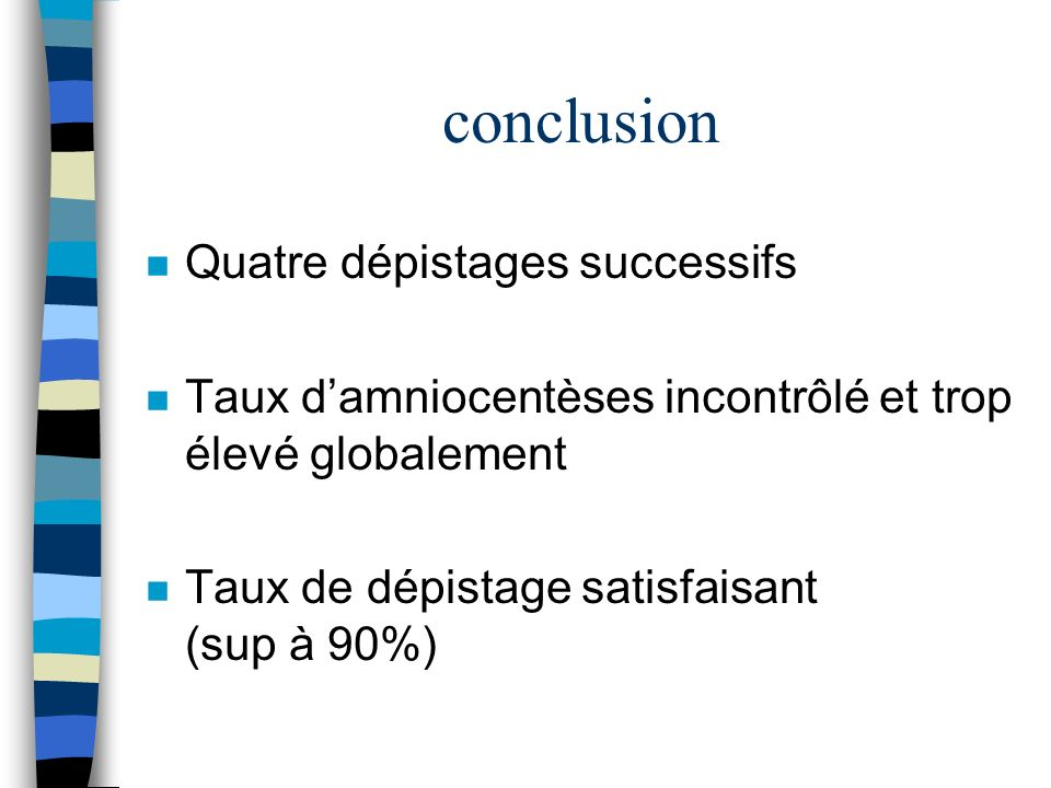 conclusion Quatre dépistages successifs