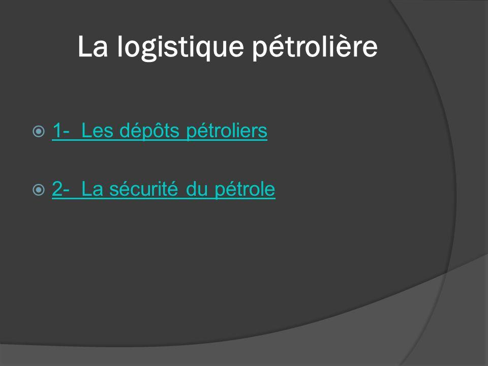 La logistique pétrolière