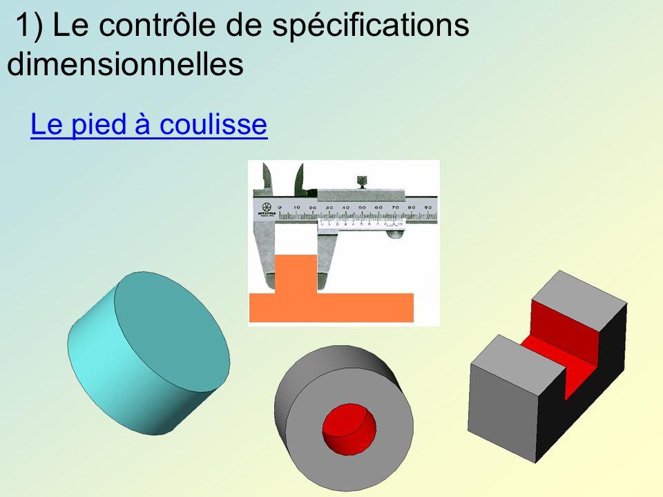 1) Le contrôle de spécifications dimensionnelles