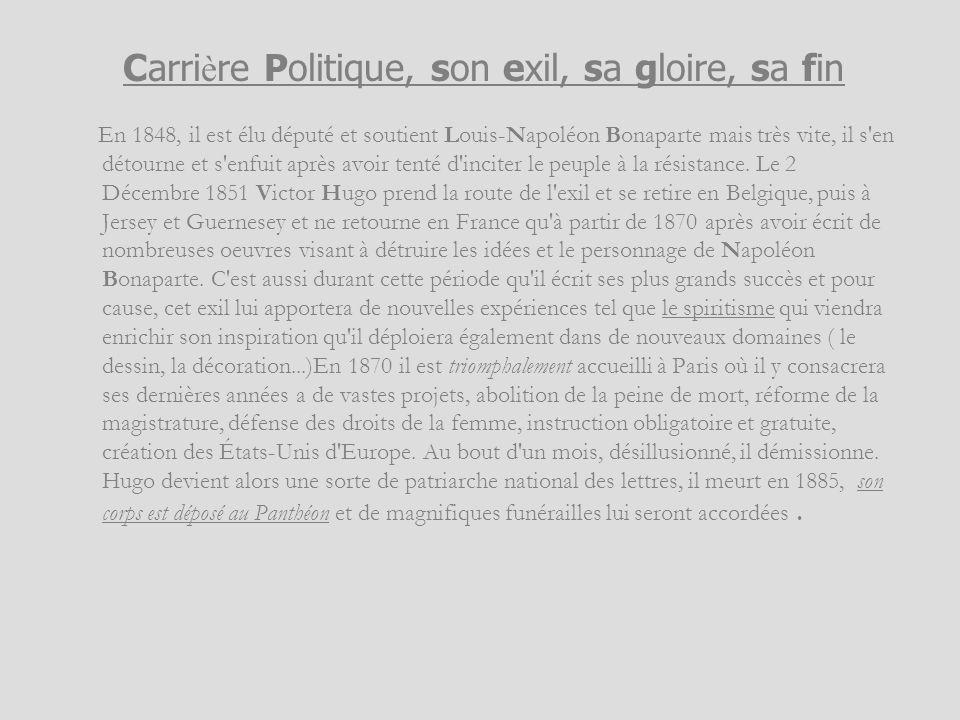 Carrière Politique, son exil, sa gloire, sa fin