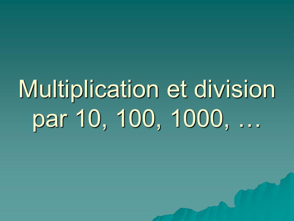 Multiplication et division par 10, 100, 1000, …