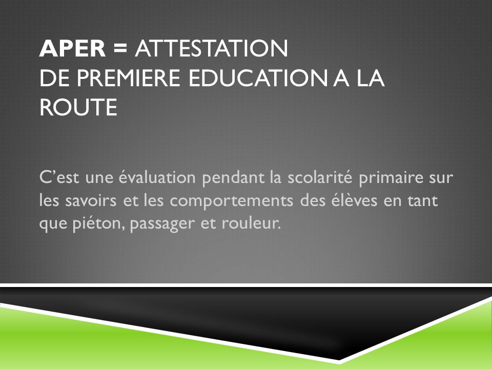 APER = attestation de premiere education a la route
