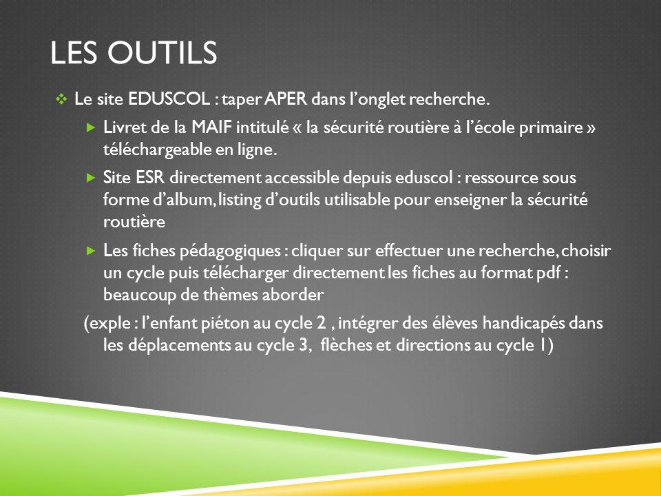 Les OUTILS Le site EDUSCOL : taper APER dans l'onglet recherche.