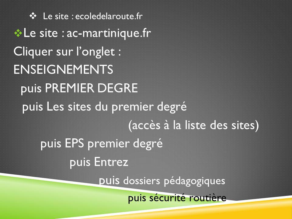 Le site : ac-martinique.fr Cliquer sur l'onglet : ENSEIGNEMENTS