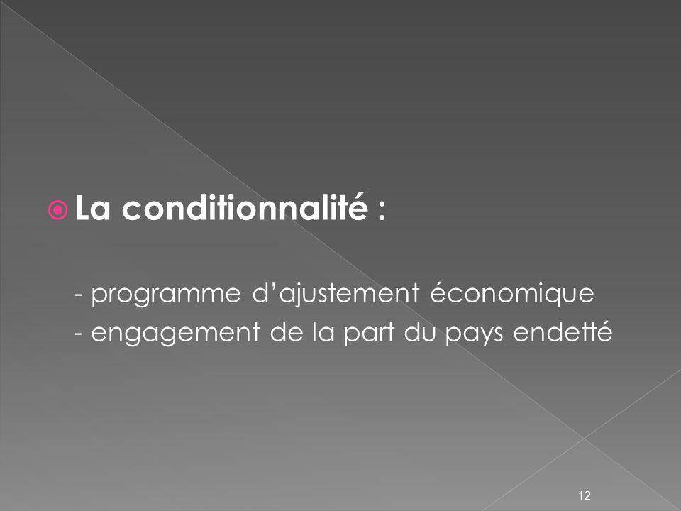 La conditionnalité : - programme d'ajustement économique