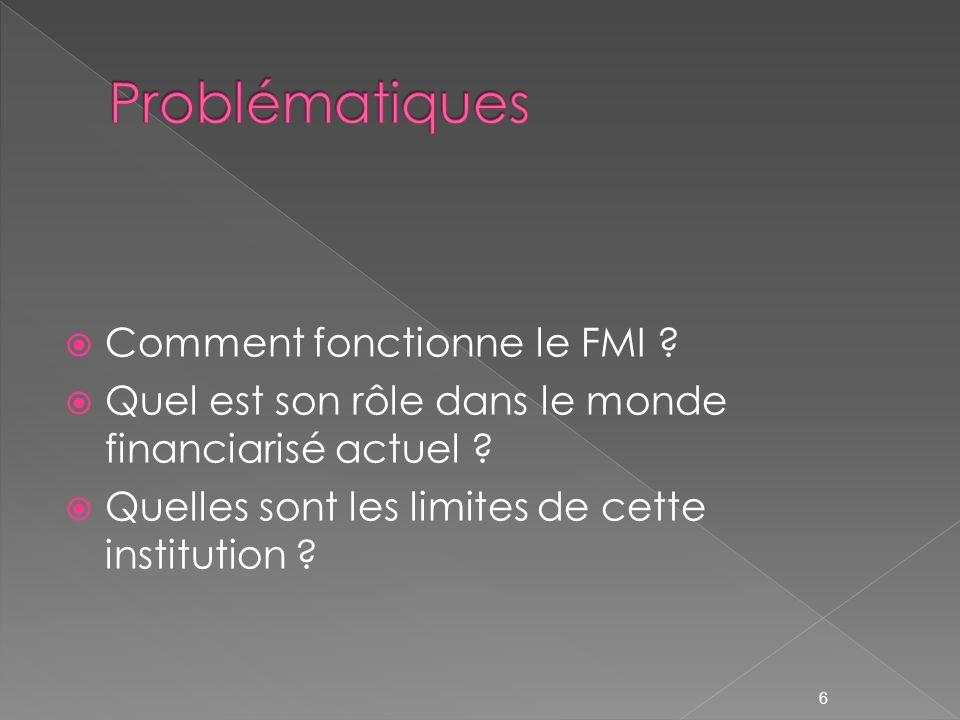 Problématiques Comment fonctionne le FMI