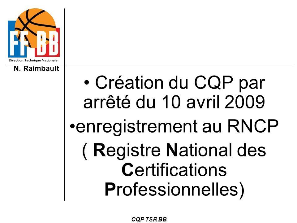 Création du CQP par arrêté du 10 avril 2009 enregistrement au RNCP