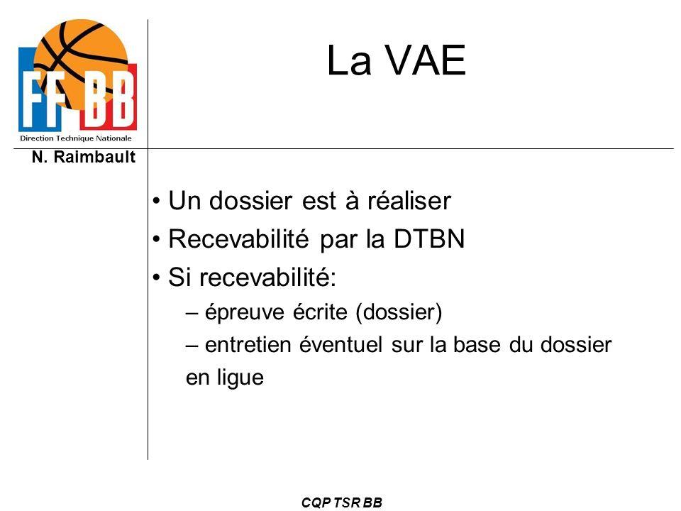 La VAE Un dossier est à réaliser Recevabilité par la DTBN