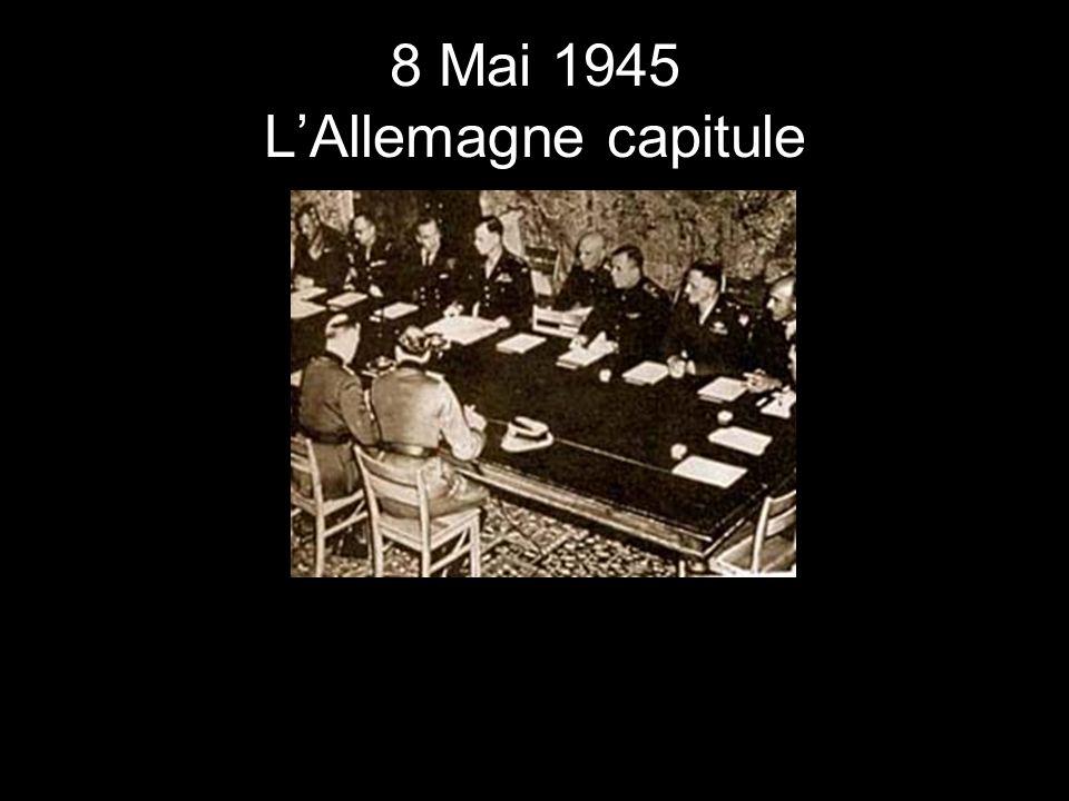 8 Mai 1945 L'Allemagne capitule