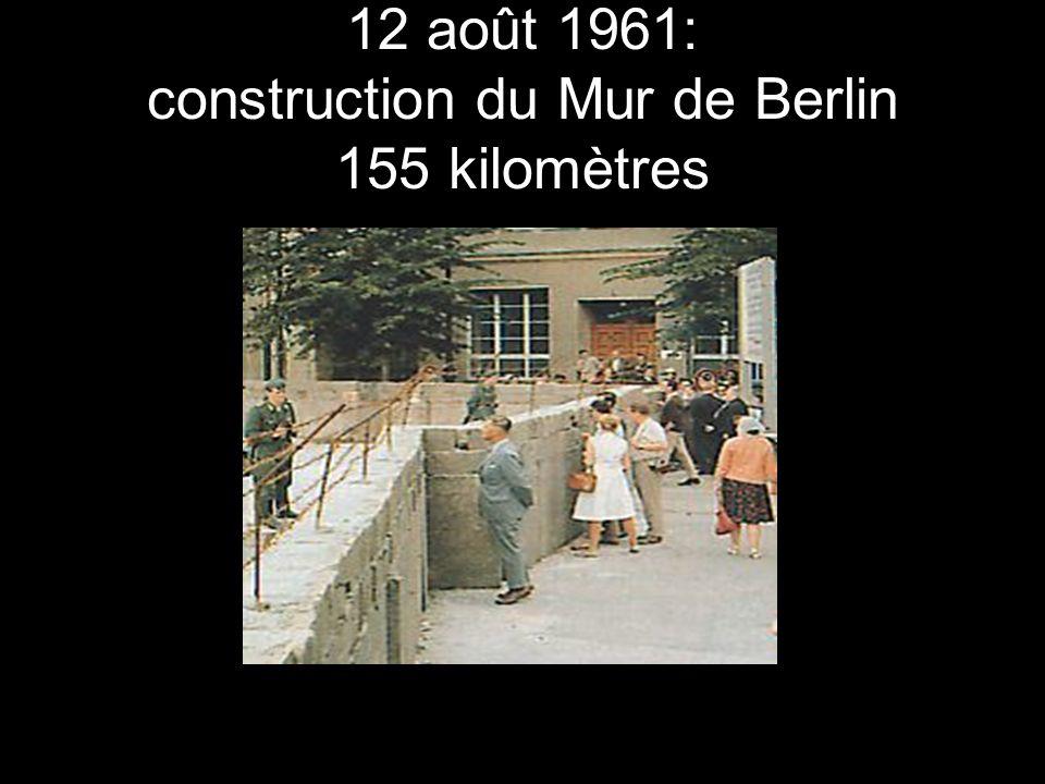 12 août 1961: construction du Mur de Berlin 155 kilomètres