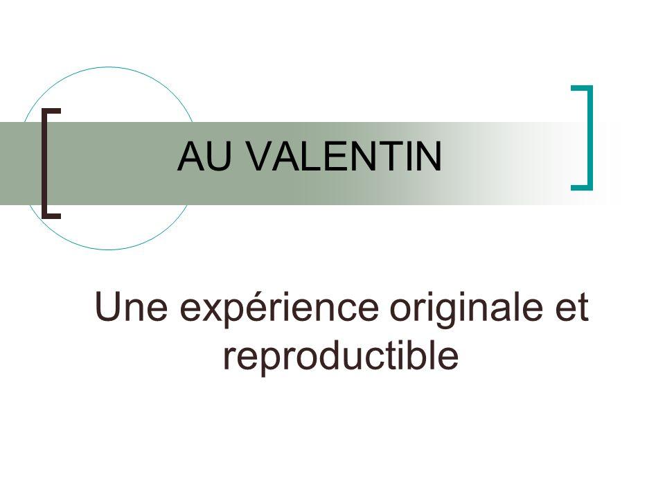 Une expérience originale et reproductible