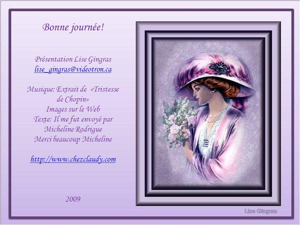 Bonne journée! Présentation Lise Gingras lise_gingras@videotron.ca