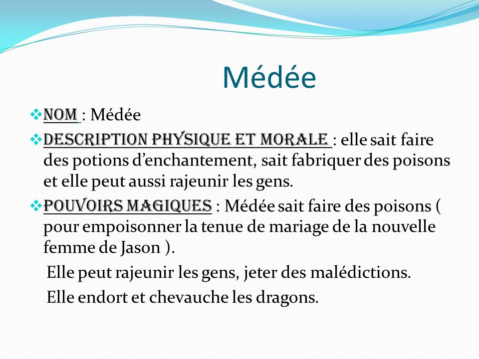 Médée Nom : Médée.