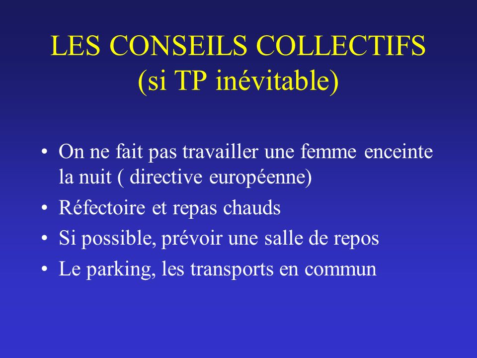 LES CONSEILS COLLECTIFS (si TP inévitable)