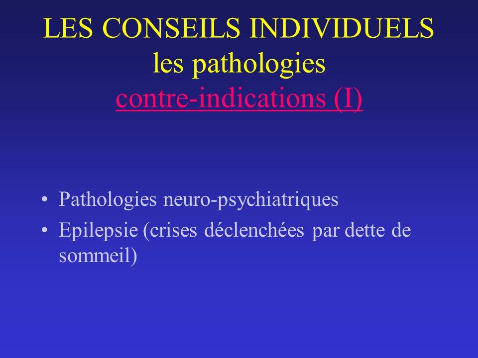 LES CONSEILS INDIVIDUELS les pathologies contre-indications (I)