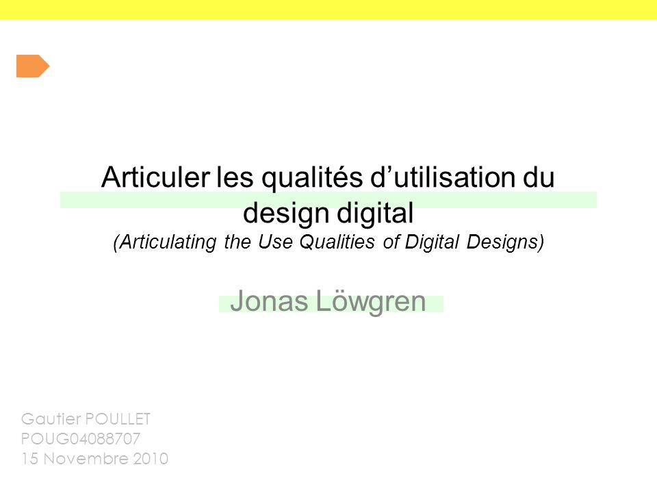 Articuler les qualités d'utilisation du design digital (Articulating the Use Qualities of Digital Designs)