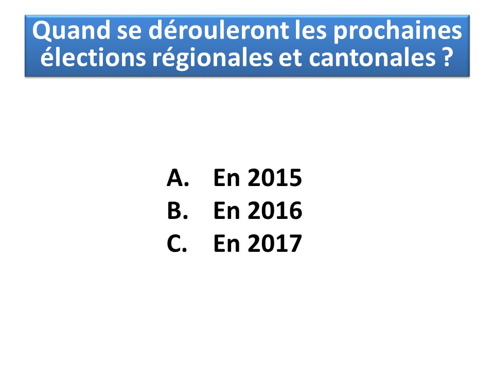 Quand se dérouleront les prochaines élections régionales et cantonales