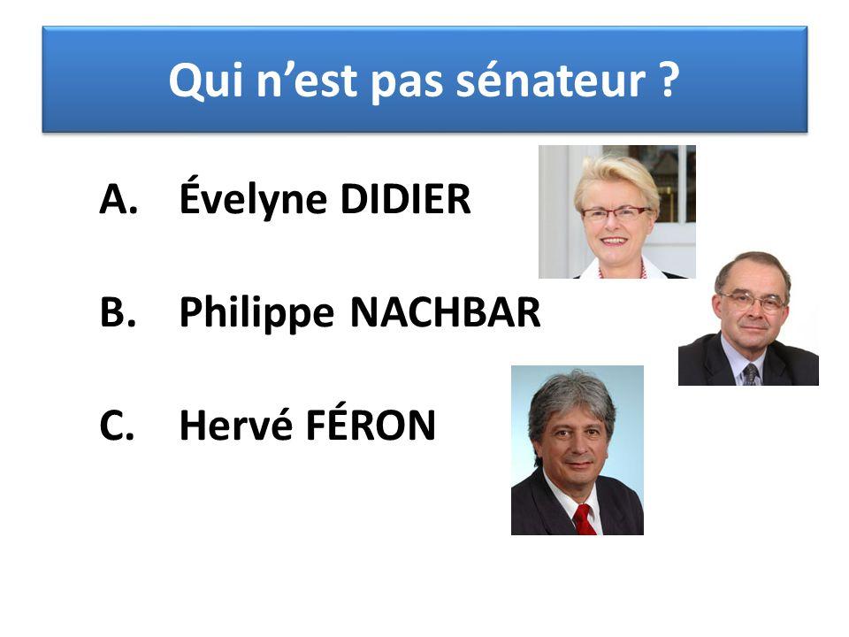 Qui n'est pas sénateur Évelyne DIDIER Philippe NACHBAR Hervé FÉRON