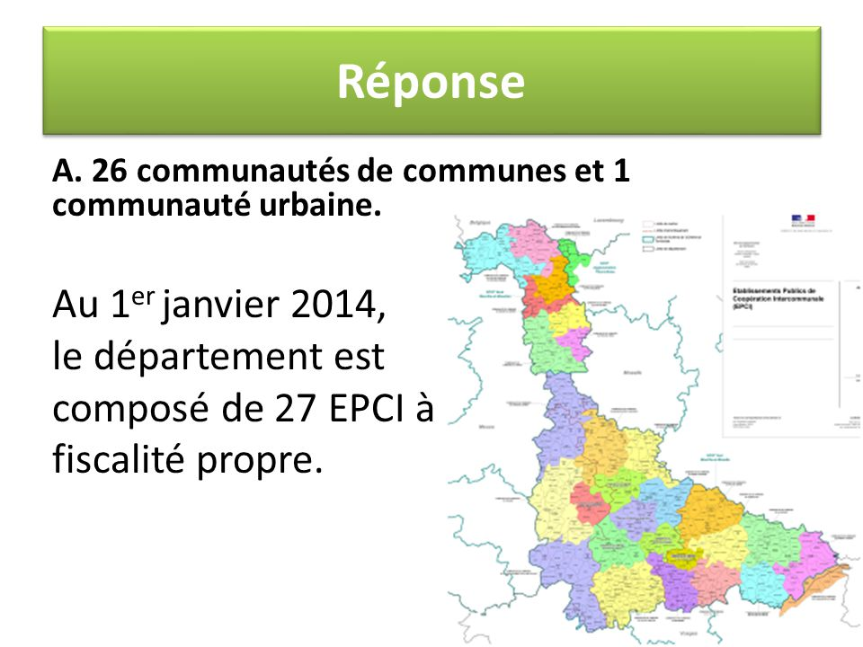 Réponse Au 1er janvier 2014, le département est composé de 27 EPCI à