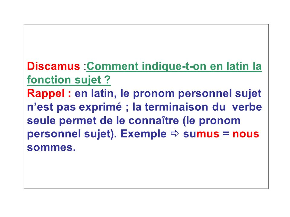Discamus :Comment indique-t-on en latin la fonction sujet