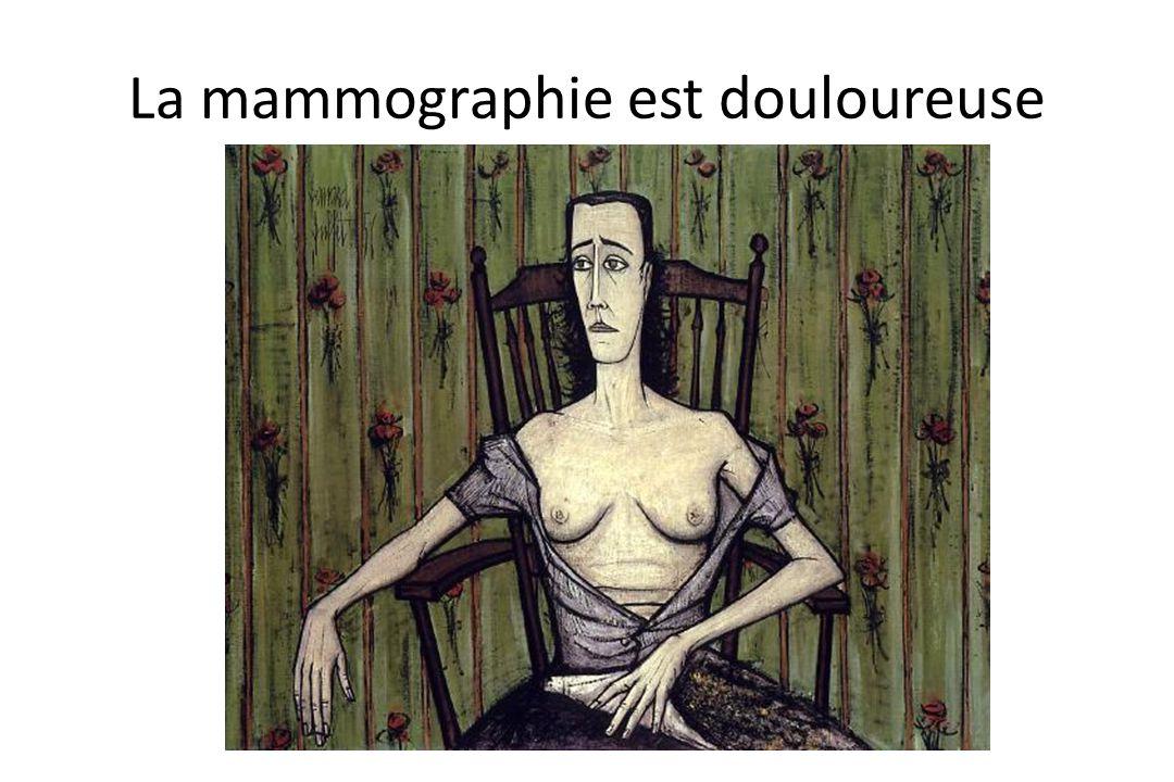 La mammographie est douloureuse