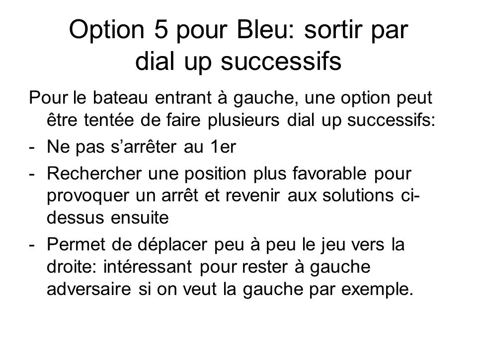 Option 5 pour Bleu: sortir par dial up successifs