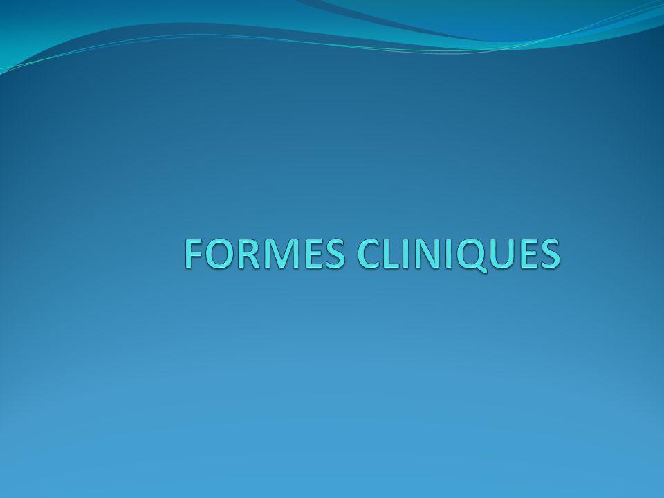 FORMES CLINIQUES