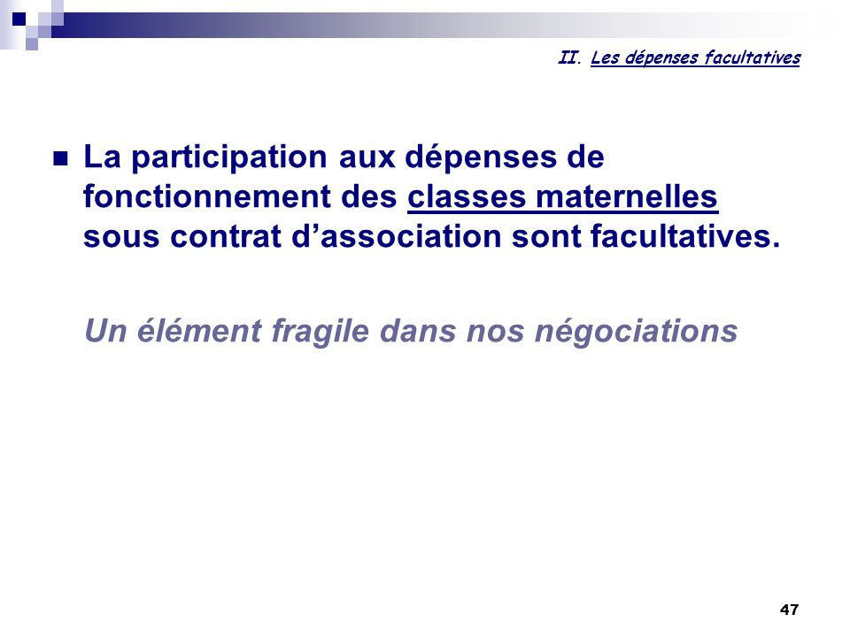 II. Les dépenses facultatives