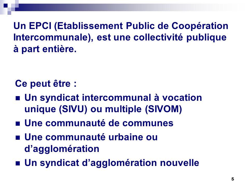 Un EPCI (Etablissement Public de Coopération Intercommunale), est une collectivité publique à part entière.