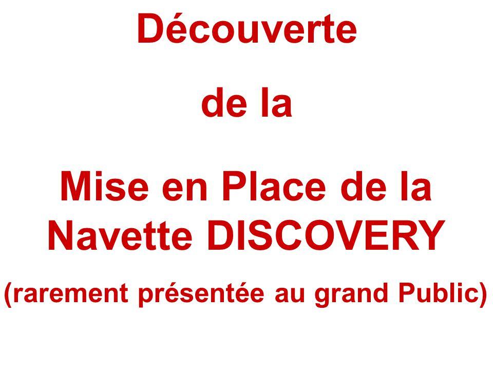 Découverte de la Mise en Place de la Navette DISCOVERY