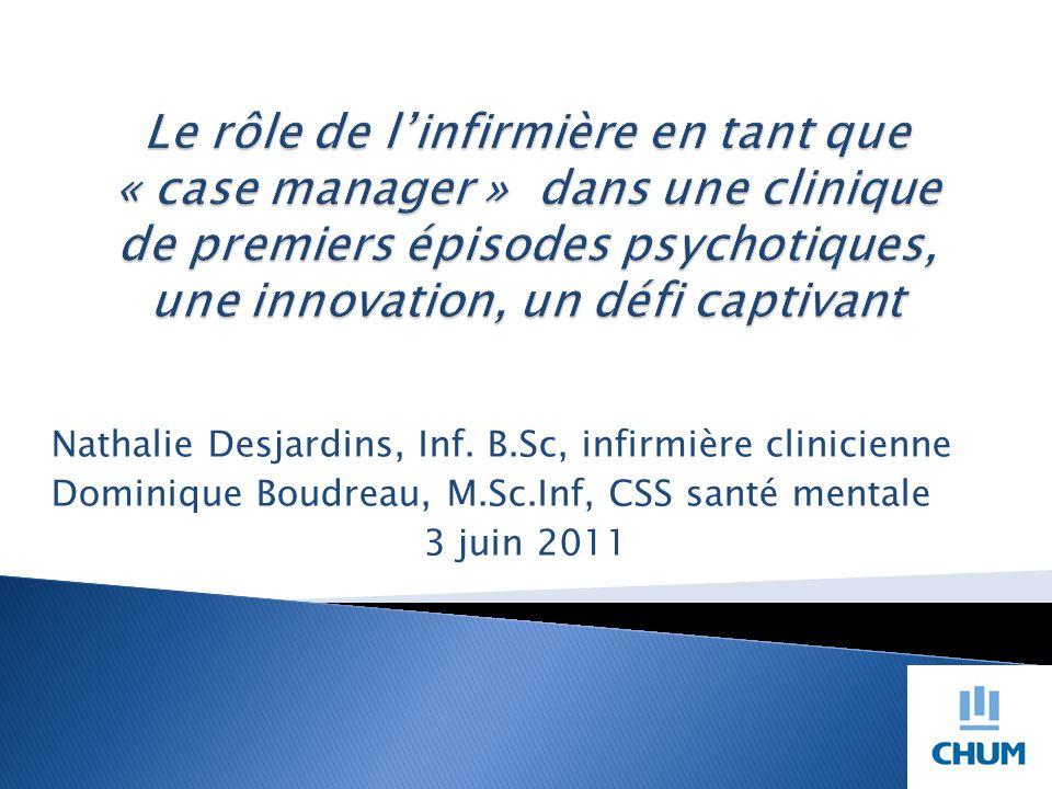 Le rôle de l'infirmière en tant que « case manager » dans une clinique de premiers épisodes psychotiques, une innovation, un défi captivant