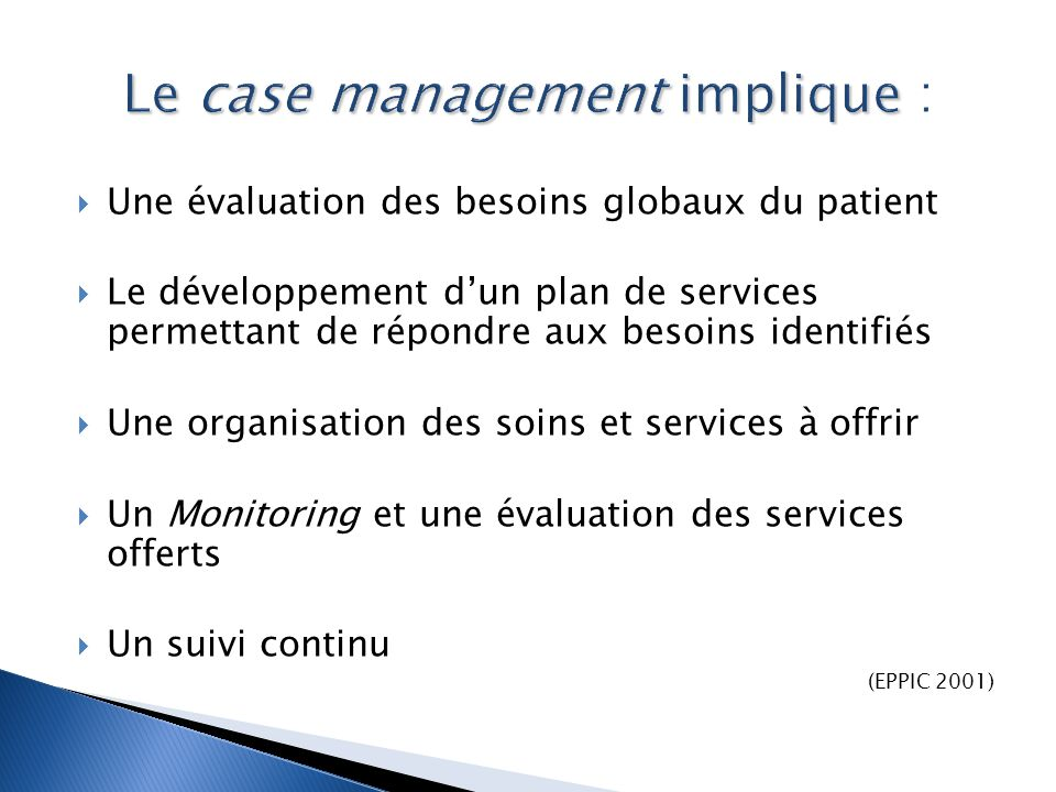Le case management implique :